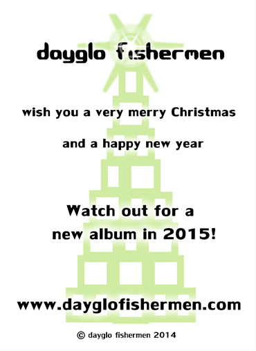 Dayglo Fishermen Christmas Card Inside - 2014